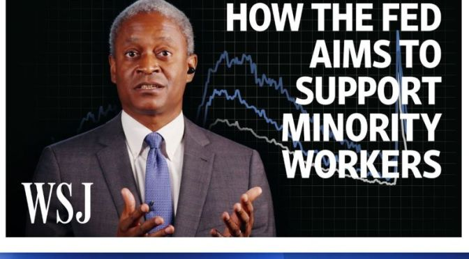 Economics: How The Fed Aims To  Support Minority Workers (WSJ Video)