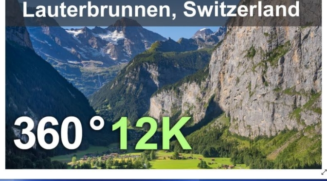 Travel: 'Lauterbrunnen – Switzerland' In Amazing 360°/12K (Aerial video)