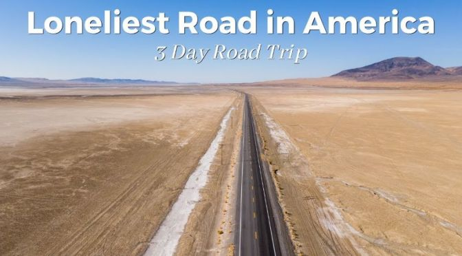 Road Trips: Three Days On Highway 50 In Nevada – 'Loneliest Road In America'