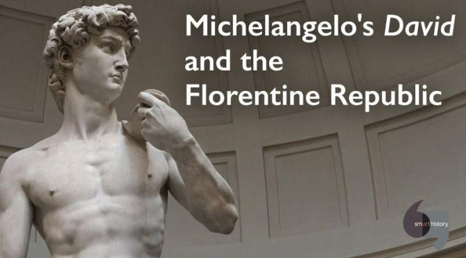 Art: Michelangelo's Sculpture 'David' & The Republic Of Florence