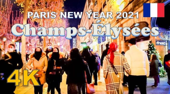 Walks: New Year's 2021 On The Champs-Élysées, Paris