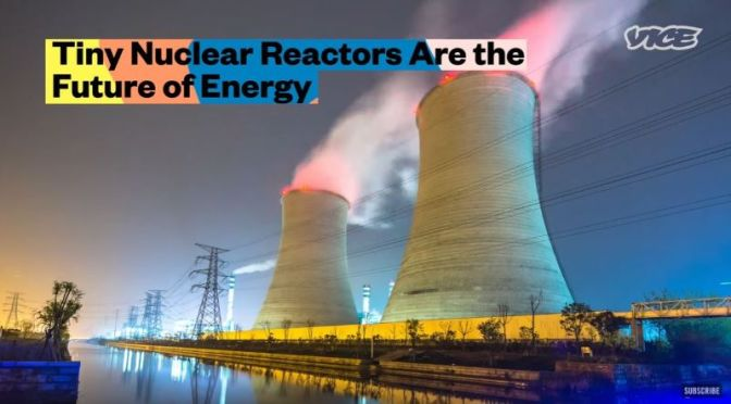 Future Of Energy: 'Tiny Nuclear Reactors' (Video)