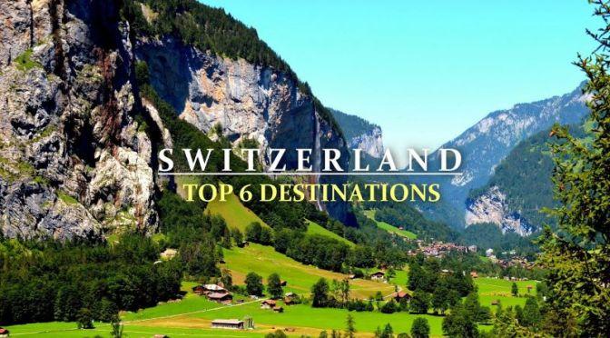 Travel: 'Top 6 Destinations In Switzerland' (Video)