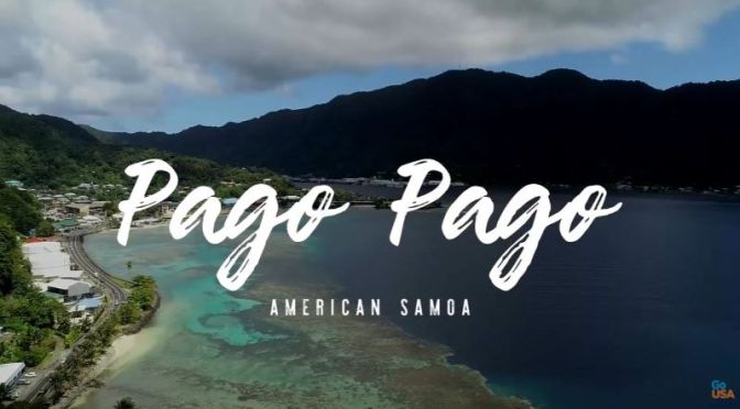 Travel: 'Pago Pago' In  American Samoa (Video)
