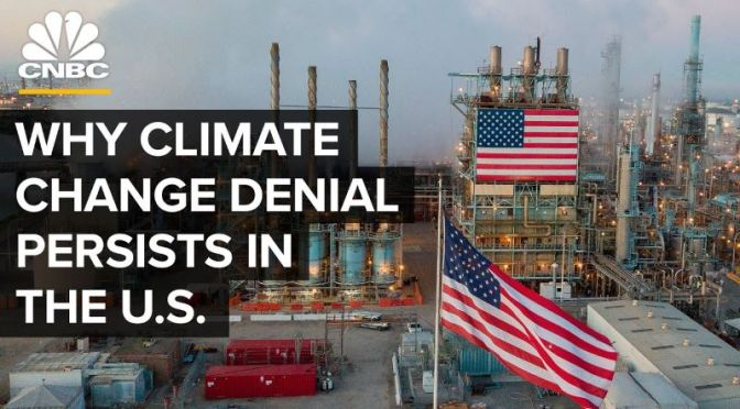 Environment: A Look At 'Climate Change Denial' In The U.S. (CNBC Video)
