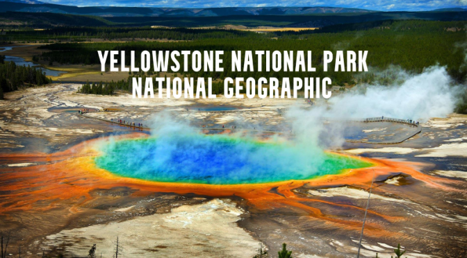 America's National Parks: 'Yellowstone' – National Geographic (Video)