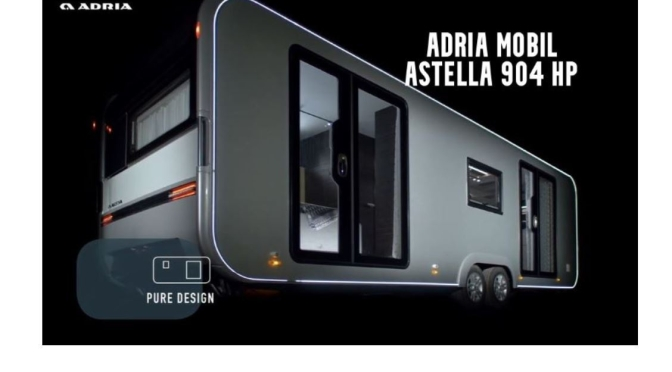 "Top Camper Trailers: '2021 Adria Mobil Astella 904 HP' ""Luxurious Design"" (Video)"