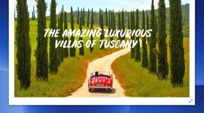 Tour Of Italy: 'Four Top Villas In Tuscany' (Video)