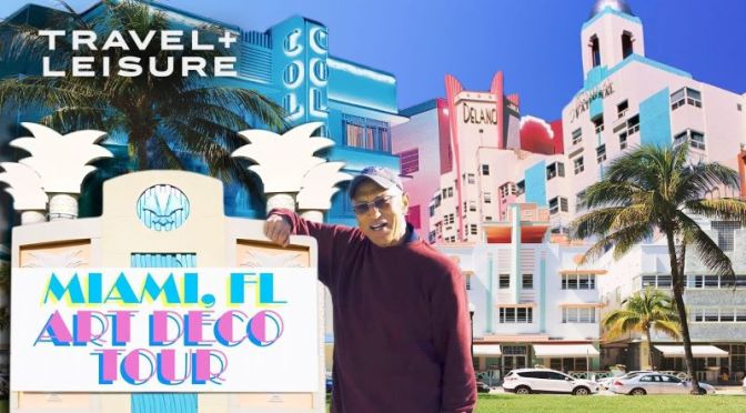 Architectural Walks: The 'Art Deco' Buildings Of Miami Beach (T+L Video)