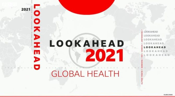Global Health: 'A Look At Challenges In 2021' (Video)