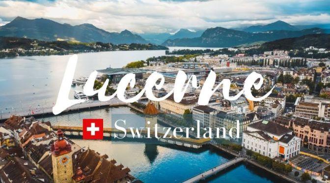 Aerial Travel: 'Lucerne – Switzerland' (4K Video)