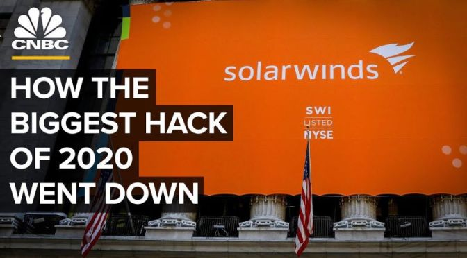 Analyis: The 'SolarWinds Hack' & Future Of Cyber Espionage (CNBC Video)