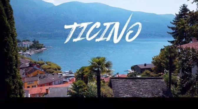 Travel: 'Ticino – Southern Switzerland' (4K Video)