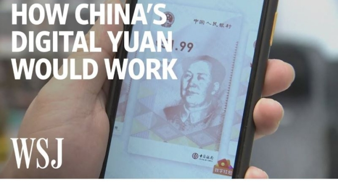 Anaylysis: China Tests New 'Digital Currency' That Replaces Cash (WSJ Video)