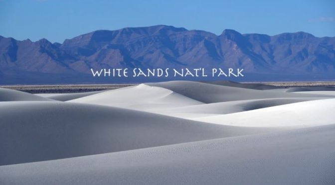 Full-Time Camper Travel: 'White Sands National Park, New Mexico' (Video)