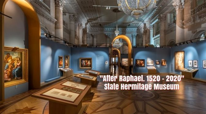Art: 'After Raphael. 1520 -2020' – State Hermitage Museum, Russia (Video)