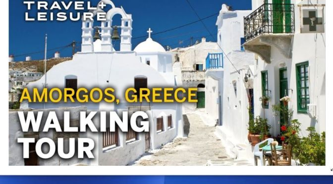 Walking Tours: 'Amorgos Island In Greece' (Video)