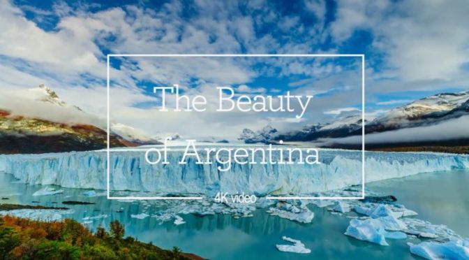 Views: 'Argentina – Falls, Glaciers & Mountains' (4K)