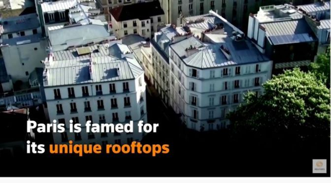Buildings: 'A Tour Of Paris' Famed Rooftops' (Video)