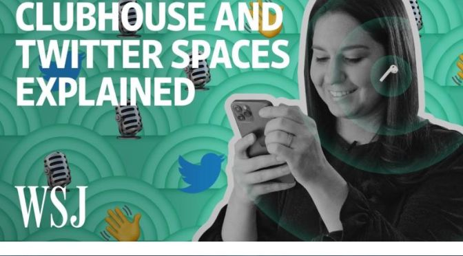 Social Media: 'Clubhouse & Twitter Spaces Explained'