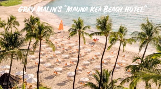 Tropical Photography: 'Mauna Kea Beach Hotel' – Gray Malin (February 2021)
