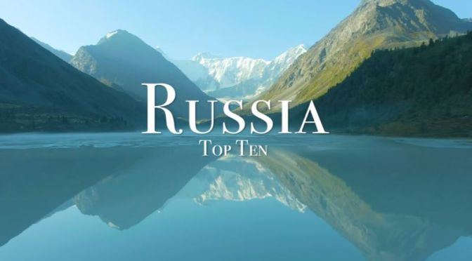Travel: 'Top Ten Places To Visit In Russia' (4K Video)