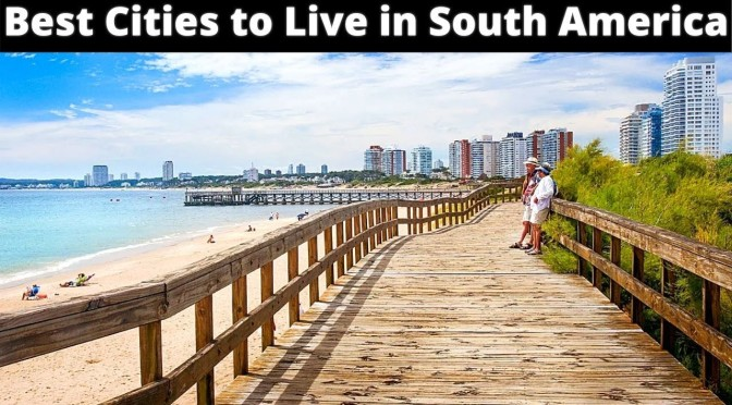 Views: '10 Best Cities To Live In South America' (Video)