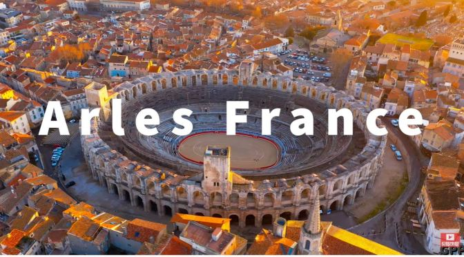 City Views: 'Arles – South Of France' (4K UHD Video)