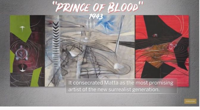 Art: Chilean Abstract Impressionist Roberto Matta – 'Prince Of Blood'