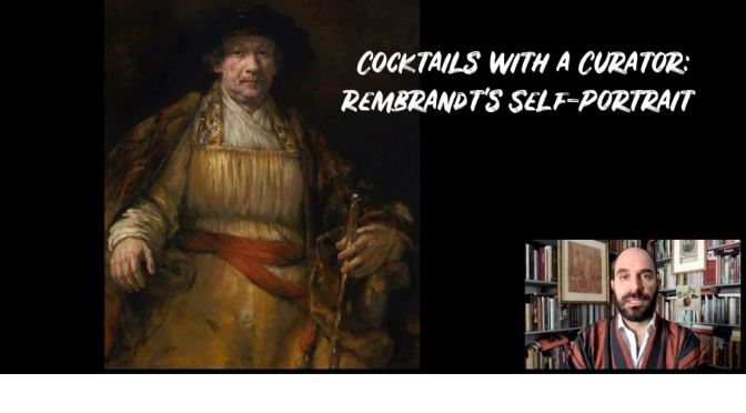 Cocktails With A Curator: Rembrandt's Self-Portrait