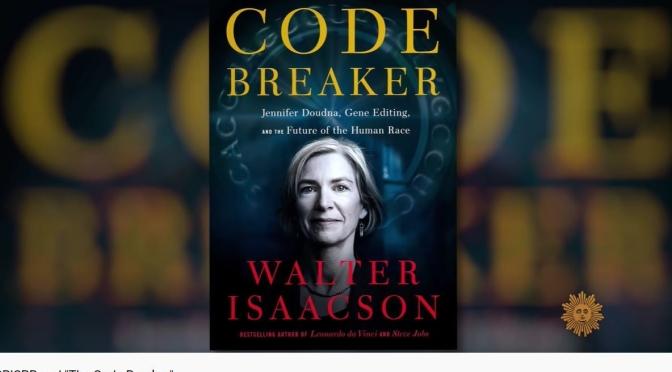 Interviews: Nobel Prize Biochemist Jennifer Doudna – 'Code Breaker'