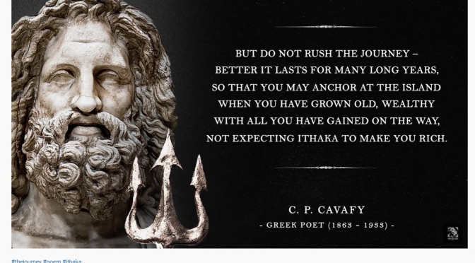 Greatest Poetry: 'Ithaka' By C.P. Cavafy (1863-1933)