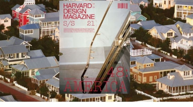 Architecture & Culture: Harvard Design Magazine 'American Paradigm' (2021)