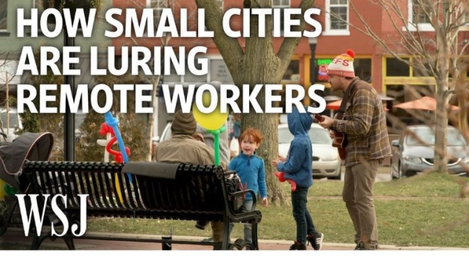 Employment: 'How Small Cities Are Attracting Remote Workers' (Video)