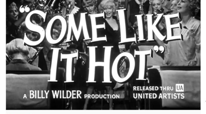 Classics: 'Some Like It Hot' – Marilyn Monroe, Tony Curtis & Jack Lemon (1959)