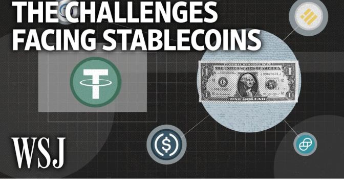 Cryptocurrency: The Challenges Facing New 'Stablecoins' (WSJ Video)