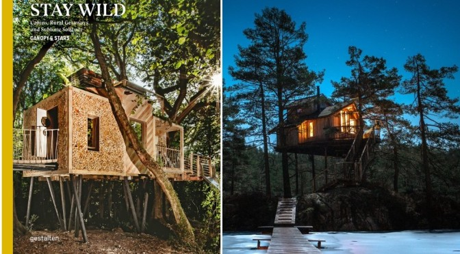 Travel Books: 'Stay Wild – Cabins, Rural Getaways & Sublime Solitude' (2021)