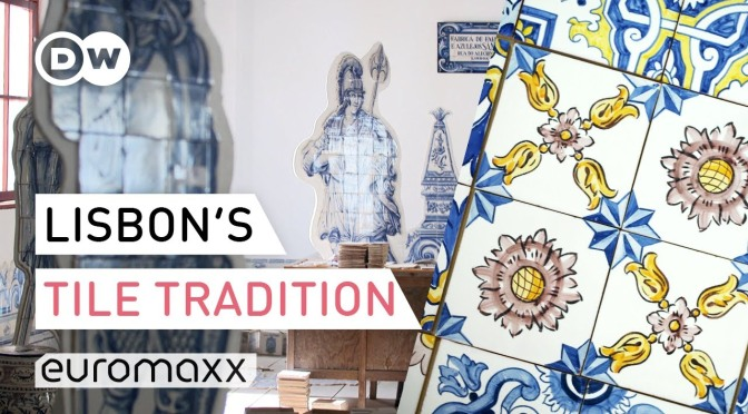 Arts & Culture: 'The Azulejos' – Portugal's Colored Tiles (Video)