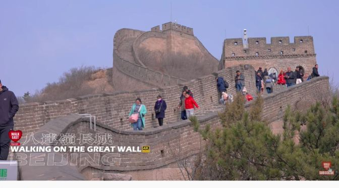 Walks: The Great Wall Of China – Badaling Section, Beijing (4K HDR Video)