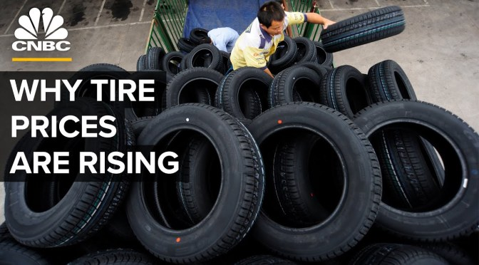 Analysis: 'Why Tire Prices Are Rising' (CNBC Video)