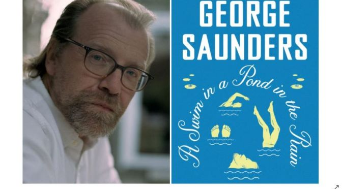 Interviews: Writer George Saunders – A Swim In A Pond In The Rain (Podcast)
