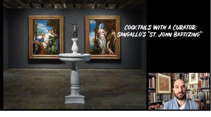 Cocktails With A Curator: Francesco da Sangallo's 'St. John Baptizing' (Video)