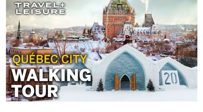 Guided Tours: 'Quebec City -Quebec, Canada' (Video)
