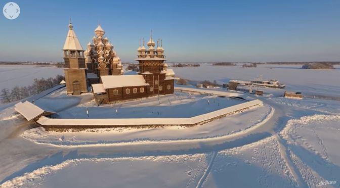 360° Aerial Views: Kizhi Island – Russia (Video)