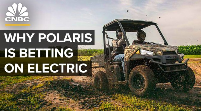Outdoor Recreation: Why 'Polaris' Is Going Electric