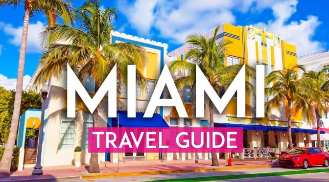 Vacation Guides: 'City Of Miami – Florida' (Video)