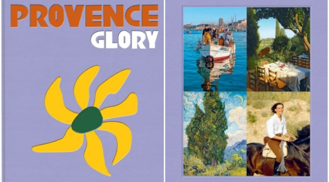 Travel & Photography: 'Provence Glory' – Life In The South Of France