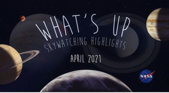 Astronomy: 'Skywatching Tips' – April 2021 (Video)