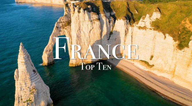 Travel Tour: Top 10 Places To Visit In France (Video)