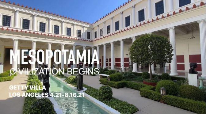 Exhibit View: 'Mesopotamia – Civilization Begins', The Getty Villa, Los Angeles